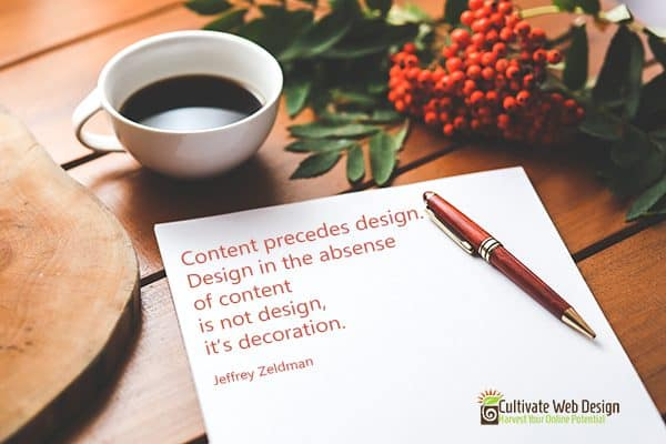 Content Precedes Design | Cultivate Web Design | Harvest Your Online Potential
